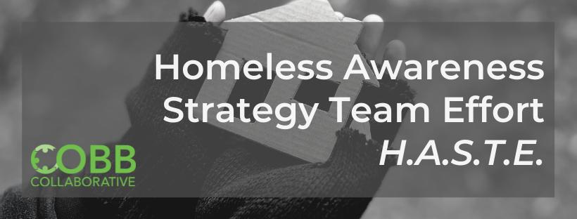 H.A.S.T.E. Homeless Awareness Strategy Team Effort
